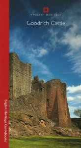 "The cover of ""Goodrich Castle"" guidebook by Jeremy Ashbee  published by  English Heritage in 2005 and reprinted in 2011"
