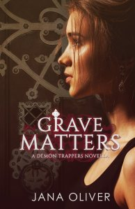 Front cover of Grave Matters - Demon Series novella. You can purchase it here: http://www.amazon.co.uk/Grave-Matters-Demon-Trappers-Novella/dp/0970449089