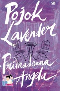 """Pojok Lavender"", published on April 22nd 2013.  Welcome to the Lavender Cafe! The best place in town for a hot chocolate, a slice of cake, new friendships, quarrels, heartbreak and romance.  Rosemary, Lavender, Cinnamon and Cherry - four young women, four stories, four lives entwined and one place, the Lavender Cafe.  Order your copy here: https://www.goodreads.com/book/show/17623169-pojok-lavender"